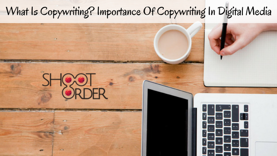 What is copywriting? Importance of copywriting in Digital Media
