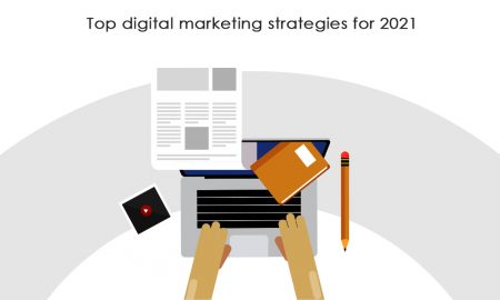 Top digital marketing strategies for 2021